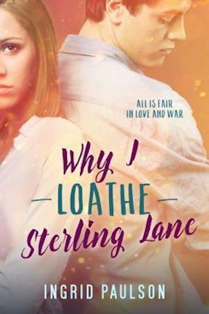 Bog, paperback Why I Loathe Sterling Lane af Ingrid Paulson
