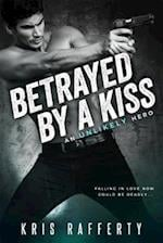 Betrayed by a Kiss af Kris Rafferty