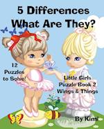 5 Differences- What Are They? Little Girls Puzzle Book 2 (Wings & Things)