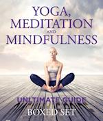 Yoga, Meditation and Mindfulness Unltimate Guide