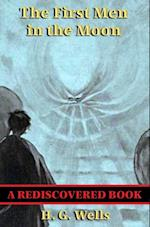 First Men in the Moon (Rediscovered Books)