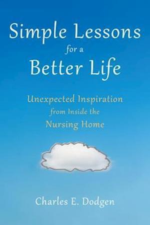 Bog, paperback Simple Lessons for a Better Life af Charles E Dodgen