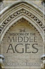 The Wisdom of the Middle Ages