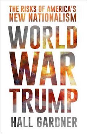 Bog, hardback World War Trump af Hall Gardner