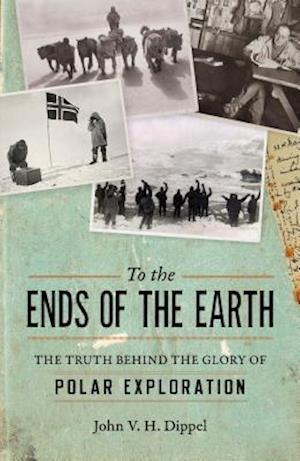 Bog, hardback To the Ends of the Earth af John V. H. Dippel