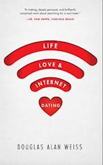 Life, Love, & Internet Dating