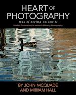 Heart of Photography (Way of Seeing, nr. )