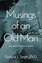Musings of an Old Man: Some prose and poetry to ponder
