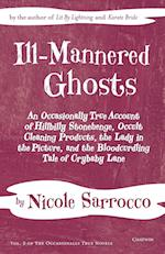 Ill-Mannered Ghosts (Occasionally True Novels, nr. 2)