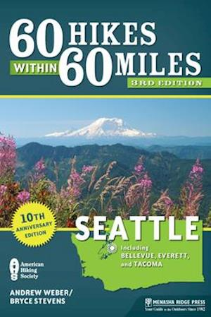 60 Hikes Within 60 Miles: Seattle af Andrew Weber, Bryce Stevens