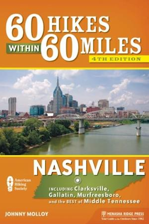 60 Hikes Within 60 Miles: Nashville af Johnny Molloy