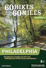 60 Hikes Within 60 Miles Philadelphia (60 Hikes Within 60 Miles)