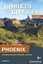 60 Hikes Within 60 Miles Phoenix (60 Hikes Within 60 Miles)