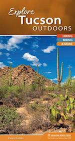Explore Tucson Outdoors (Explore Outdoors)