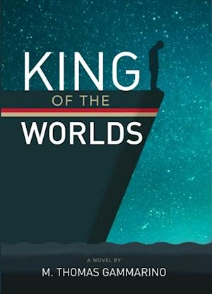 King of the Worlds af M. Thomas Gammarino