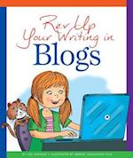 Rev Up Your Writing in Blogs (Rev Up Your Writing)
