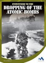 Eyewitness to the Dropping of the Atomic Bombs (Eyewitness to World War II)