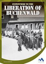 Eyewitness to the Liberation of Buchenwald (Eyewitness to World War II)