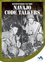Eyewitness to the Navajo Code Talkers (Eyewitness to World War II)