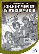 Eyewitness to the Role of Women in World War II (Eyewitness to World War II)