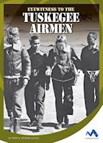 Eyewitness to the Tuskegee Airmen (Eyewitness to World War II)
