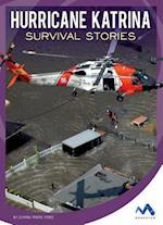 Hurricane Katrina Survival Stories (Natural Disaster True Survival Stories)