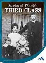 Stories of Titanic's Third Class (Titanic Stories)