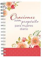 Oraciones con propósito para mujeres diario personal / Prayers with Purpose for Women Journal