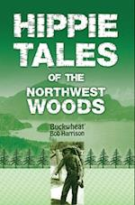 Hippie Tales of the Northwest Woods