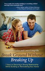 Break Ground Without Breaking Up