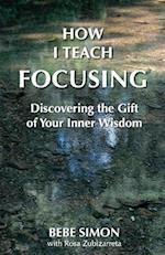 How I Teach Focusing