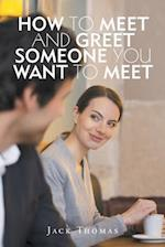 How to Meet and Greet Someone You Want to Meet