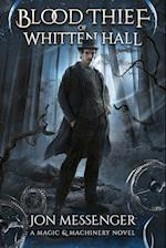 The Blood Thief of Whitten Hall (Magic Machinery Novel, nr. 2)