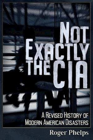 Not Exactly the CIA