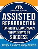 The Aba Guide to Assisted Reproduction (ABA Consumer Guide)