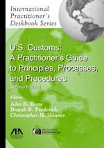 U.S. Customs (International Practitioner's Deskbook Series)