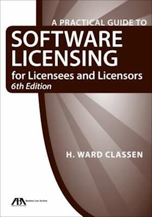 Bog, paperback A Practical Guide to Software Licensing for Licensees and Licensors af H. Ward Classen