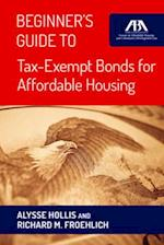 Beginner's Guide to Tax-Exempt Bonds for Affordable Housing