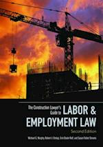 The Construction Lawyer's Guide to Labor & Employment Law