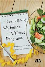 Rule the Rules of Workplace Wellness Programs