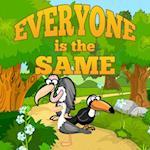 Everyone Is The Same