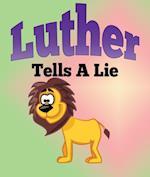Luther Tells A Lie