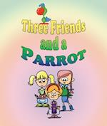 Three Friends and a Parrot
