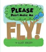 Please Don't Make Me Fly! (Growing up)