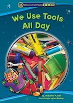 We Use Tools All Day (Space Cat Explores Stem)