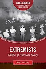 The Extremists (Jules Archer History for Young Readers)