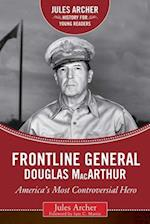 Frontline General Douglas Macarthur (Jules Archer History for Young Readers)
