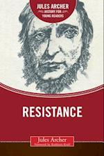 Resistance (Jules Archer History for Young Readers)