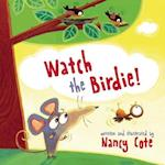 Watch the Birdie! af Nancy Cote