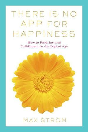 Bog, paperback There Is No App for Happiness af Max Strom
